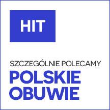 HIT Polskie Obuwie szczególnie polecane