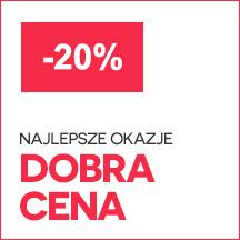 PROMOCJA -20% Chwytaj okazję